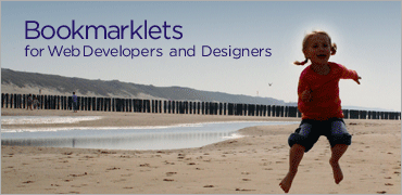 Bookmarklets for Web Developers and Designers