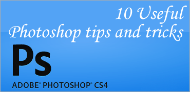 10 Useful Photoshop tips and tricks