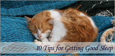 10 Tips for Getting Good Sleep