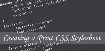 Creating a Print CSS Stylesheet