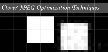 Clever JPEG Optimization Techniques