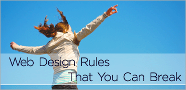 Web Design Rules That You Can Break