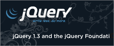 jQuery 1.3 and the jQuery Foundation
